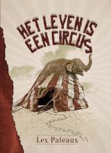 Lex Paleaux , Het leven is een circus
