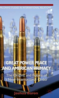 J. Baron,Great Power Peace and American Primacy