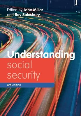 Jane (Department of Social and Policy Sciences, University of Bath) Millar,   Roy (Social Policy Research Unit, University of York) Sainsbury,Understanding Social Security