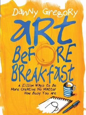Danny Gregory,Art Before Breakfast