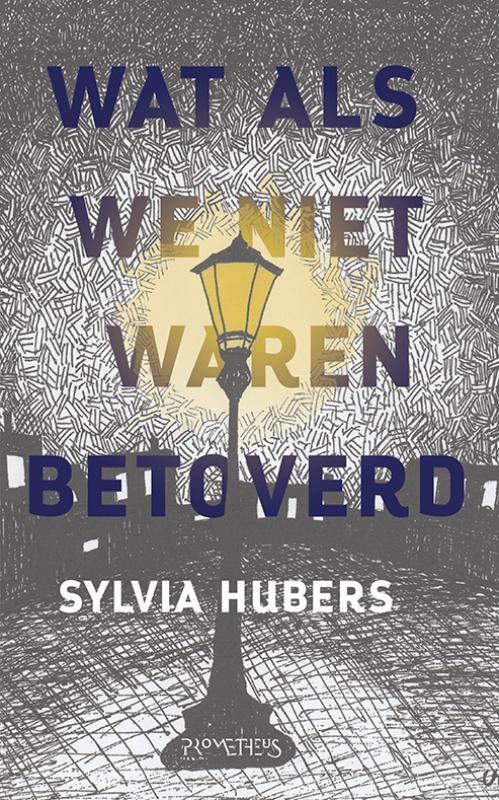Sylvia Hubers,Wat als we niet waren betoverd