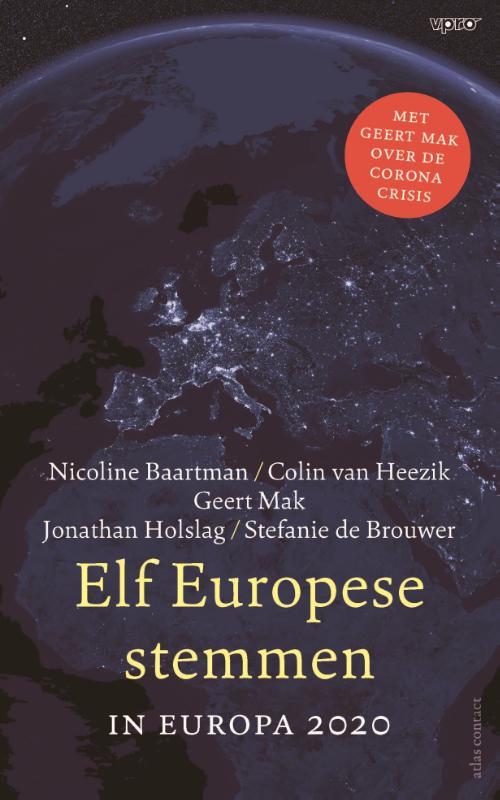 Nicoline Baartman, Colin van Heezik, Geert Mak, Jonathan Holslag, Stefanie de Brouwer,Elf Europese stemmen