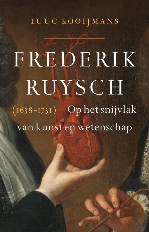 Luuc Kooijmans,Frederik Ruysch (1638-1731)