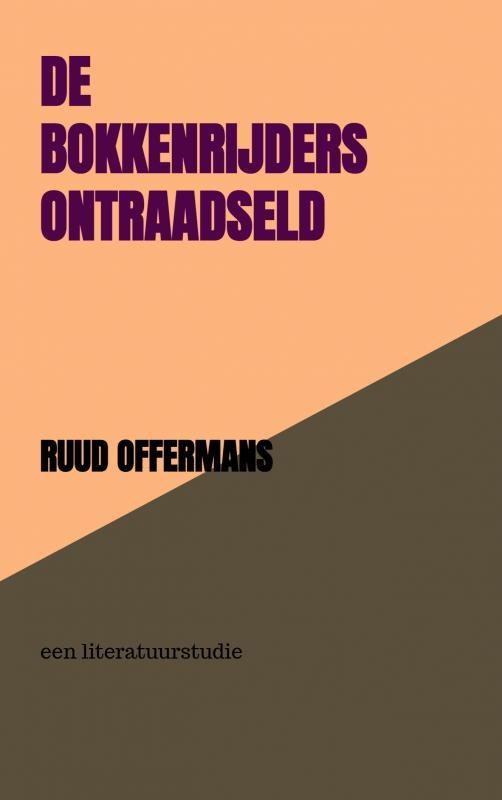 Ruud Offermans,De bokkenrijders ontraadseld