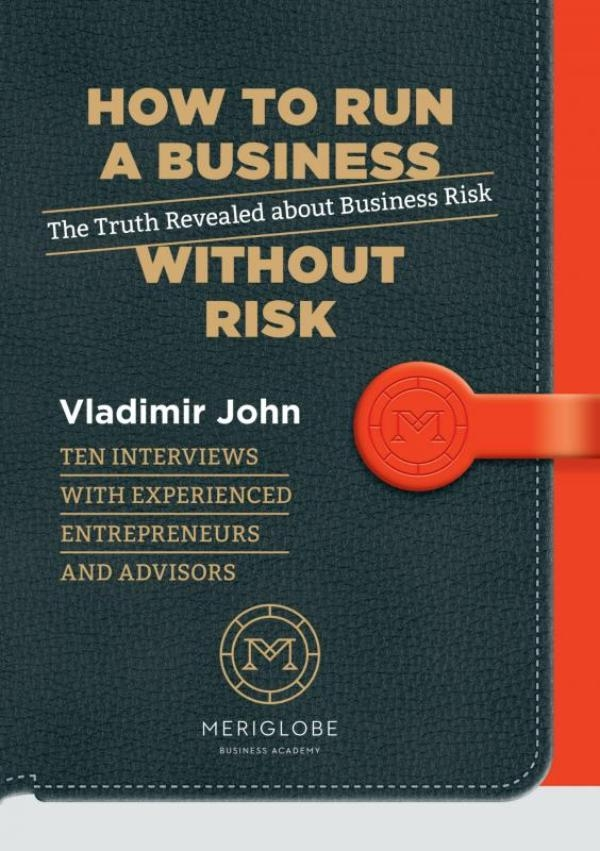Vladimir John,How to run a business without risk