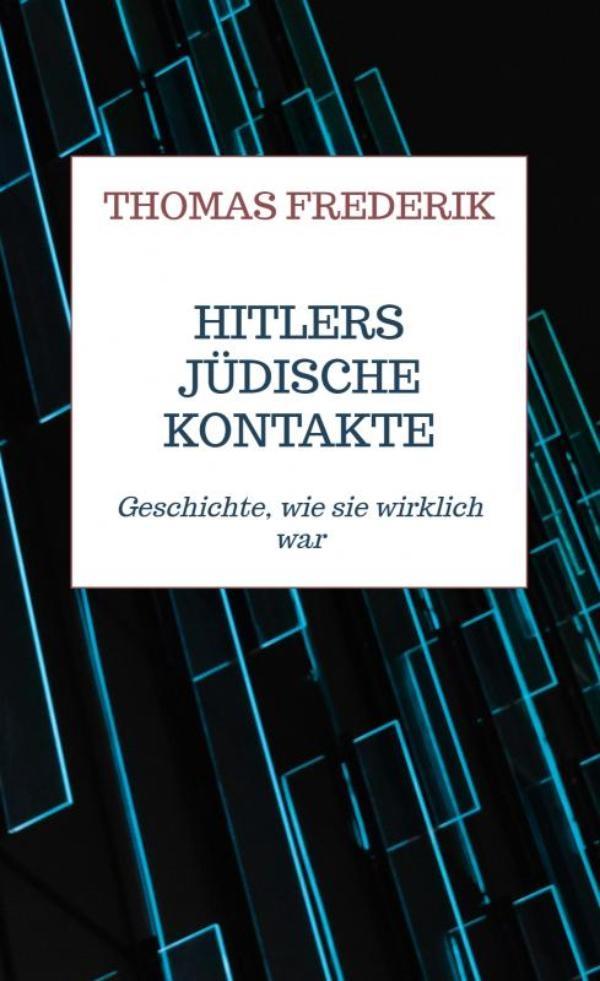 Thomas Frederik,Hitlers jüdische Kontakte