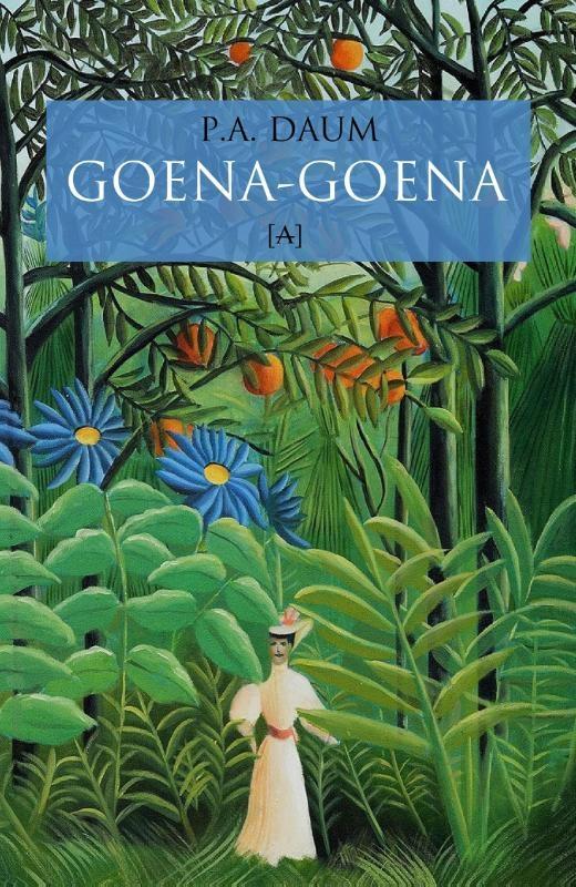 P.A. Daum,Goena-goena