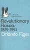 Figes, Orlando,Revolutionary Russia, 1891-1991
