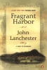 Lanchester, John,Fragrant Harbor