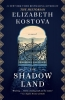 Kostova, Elizabeth,Kostova*The Shadow Land