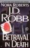 Nora Roberts,Betrayal in Death