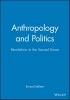 Gellner, Ernest,Anthropology and Politics