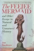 Jan Bondeson,The Feejee Mermaid and Other Essays in Natural and Unnatural History