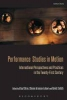 Performance Studies in Motion,International Perspectives and Practices in the Twenty-First Century