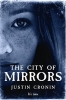 J. Cronin,City of Mirrors
