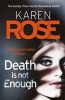 Rose, Karen,Death Is Not Enough (The Baltimore Series Book 6)