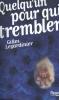 <b>Gilles Legardinier</b>,Quelqu`un pour qui trembler