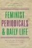 Green, Barbara,Feminist Periodicals and Daily Life