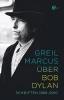 Marcus, Greil,Über Bob Dylan