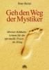 Reiter, Peter,Geh den Weg der Mystiker