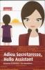 Annemarie de Martines-van Schoonhoven de,Adieu Secretaresse, Hello Assistant