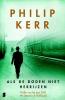 Philip Kerr,Als de doden niet herrijzen