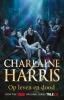 Charlaine  Harris,Op leven en dood