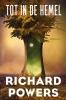 <b>Richard  Powers</b>,Tot in de hemel