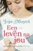 <b>Jojo  Moyes</b>,Een leven na jou