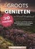 ,Groots Genieten in Noord Nederland fietsen en wandelen in Groningen, Friesland en Drenthe.