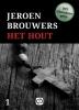 Jeroen  Brouwers,Het Hout - grote letter uitgave