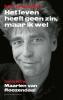 Patrick van den Hanenberg,Het leven heeft geen zin, maar ik wel