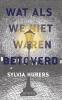 <b>Sylvia  Hubers</b>,Wat als we niet waren betoverd