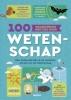 Alex  Frith, Minna  Lacey, Jerome  Martin, Jonathan  Melmoth,100 waanzinnige weetjes over wetenschap
