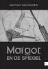 Herman  Vanclooster,Margot en de Spiegel