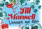 <b>Jill  Mansell</b>,Versier me dan