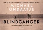 <b>Michael Ondaatje</b>,Blindganger
