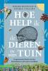 Helen  Bostock, Sophie  Collins,Hoe help ik de dieren in mijn tuin