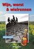 <b>Michiel  Postma</b>,Wijn, worst en wielrennen