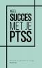 Marijke  Groot,Veel succes met je PTSS