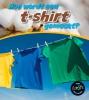 John  Malam,Hoe worden t-shirts gemaakt
