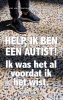 Ans  Ettema-Essler Pascal van Ijzendoorn,Help, ik ben een autist!