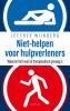 <b>Jeffrey  Wijnberg</b>,Niet-helpen voor hulpverleners