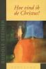 Rudolf  Steiner ,Hoe vind ik de Christus?