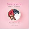 <b>Netty van Kaathoven</b>,Wat echt werkt | Eten in aandacht
