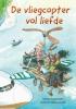 Jeroen  Hoogerwerf ,De vliegcopter vol liefde