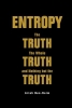 Arieh Ben-Naim,Entropy: The Truth, The Whole Truth, And Nothing But The Truth