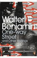 Benjamin, Walter One-Way Street and Other Writings