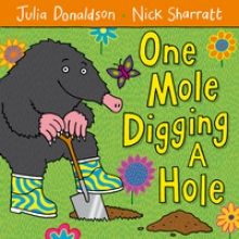 Donaldson, Julia One Mole Digging A Hole