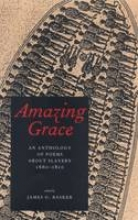 Basker, James G Amazing Grace - An Anthology of Poems About Slavery, 1660-1810